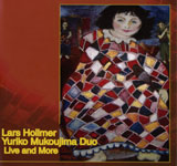 Lars Hollmer Yuriko Mukoujima Duo / Live and More