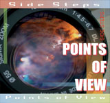 SIDE STEPS / POINTS OF VIEW