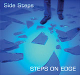 SIDE STEPS / STEPS ON EDGE