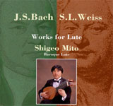 Shigeo Mito / J.S.Bach S.L.Weiss Works for Lute