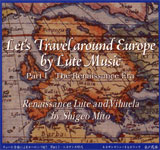 Let's Travel Around Europe By Lute Music - Part One, The Renaissance Era