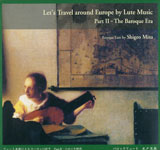 Shigeo Mito / Let's Travel around Europe by Lute Music Part II - The Broque Era