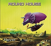 ROUND HOUSE / Never
