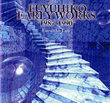"谷フユヒコ / Fuyuhiko Early Works ""1987-1990"""